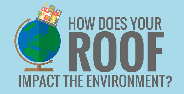 How does your roof impact the environment?