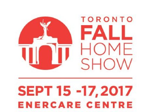 TORONTO FALL HOME SHOW – BOOTH #304